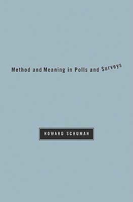 Method and Meaning in Polls and Surveys By Schuman, Howard