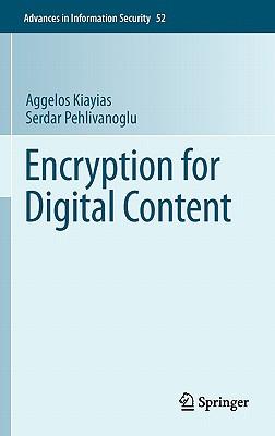 Encryption for Digital Content By Kiayias, Aggelos/ Pehlivanoglu, Serdar